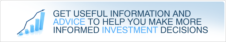 Get useful information and advice to help you make more informed investment decisions.